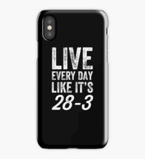 Live every day like it's 28-3 - football tee iPhone Case/Skin