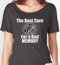 Funny Photographer Design - The Best Cure For A Bad Memory Lose Focus Women's Relaxed Fit T-Shirt