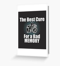 Funny Photographer Design - The Best Cure For A Bad Memory Lose Focus Greeting Card