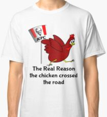 Chicken Crossed the Road Classic T-Shirt