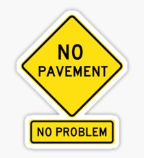 NO PAVEMENT - No Problem!  Roadsign for 4x4, Off Road Sticker