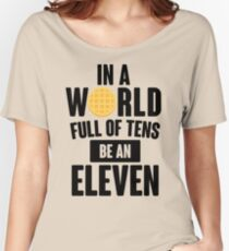 Be A Eleven Women's Relaxed Fit T-Shirt