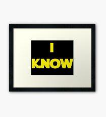 i know Framed Print
