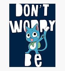 Dont worry ! Photographic Print