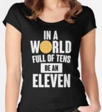 Be An Eleven Women's Fitted Scoop T-Shirt