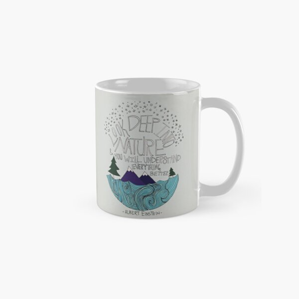 Look Deep into Nature Quote Classic Mug