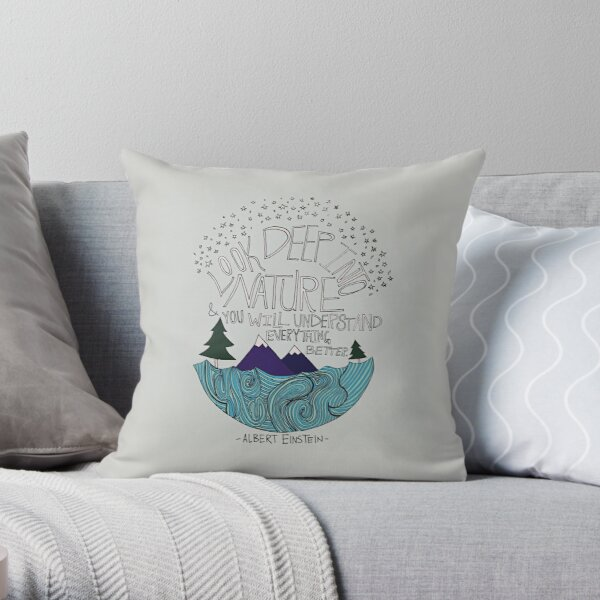Look Deep into Nature Quote Throw Pillow