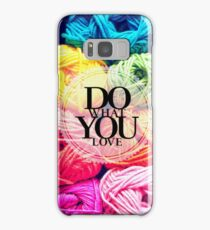 Do What You Love Samsung Galaxy Case/Skin