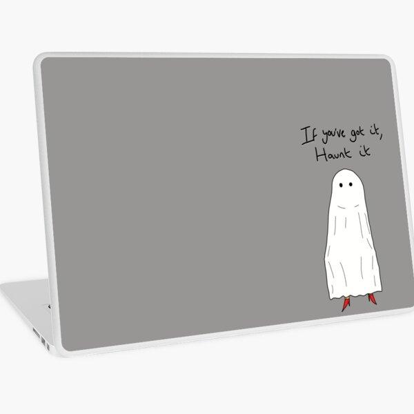 If you've got it, haunt it Laptop Skin