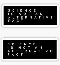 Science is not an alternative fact Sticker