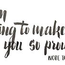 I'm going to make you so proud - Note to self by Anastasiia Kucherenko