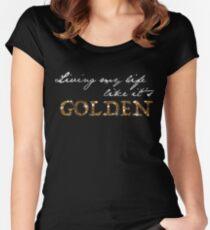 """Living My Life Like It's Golden"" - Jill Scott, empowering Lyrics Women's Fitted Scoop T-Shirt"