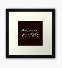 """Living My Life Like It's Golden"" - Jill Scott, empowering Lyrics Framed Print"