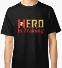 Hero In Training Classic T-Shirt