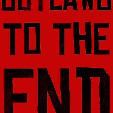 Outlaws To The End by RoleyShop