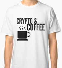 Coffee and Crypto Cryptocurrency HODL Gift Idea Classic T-Shirt