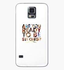Buffy the Vampire Slayer - Are You Ready To Be Strong Case/Skin for Samsung Galaxy