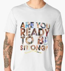 Buffy the Vampire Slayer - Are You Ready To Be Strong Men's Premium T-Shirt