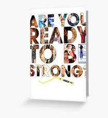 Buffy the Vampire Slayer - Are You Ready To Be Strong Greeting Card