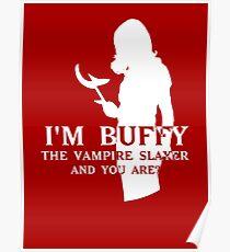 I'm Buffy, the Vampire Slayer Poster