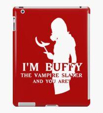 I'm Buffy, the Vampire Slayer iPad Case/Skin