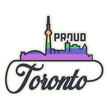Toronto - LGBTQ+ Proud by bmandigo
