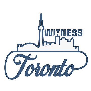 Toronto - Witness by bmandigo