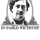 In Pablo we trust by pornflakes