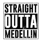 Straight outta Medellin  by pornflakes