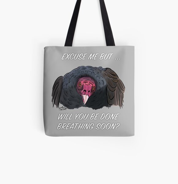 Will you be done breathing soon? All Over Print Tote Bag