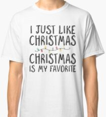 Christmas is my Favorite Classic T-Shirt