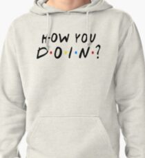 How You Doin? Pullover Hoodie