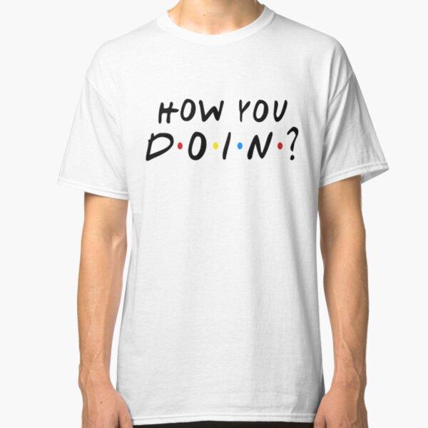 Wie You Doin T-Shirt Lustig Freunde Geschenk Joey Tribbiani Matt Le Blanc Damen