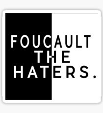 Foucault the haters. Sticker