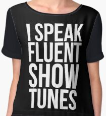 I Speak Fluent Show Tunes Women's Chiffon Top