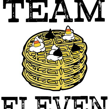 Team Eleven funny waffles saying Stranger parody Shirt by worksaheart