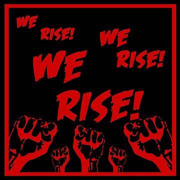 We Rise! by bennetthuskers