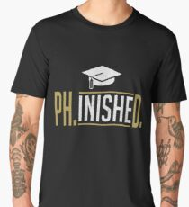 Phinished PhD Graduate Student Funny  Men's Premium T-Shirt