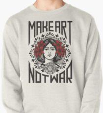 Make art not war, make art, street art, peace Pullover Sweatshirt