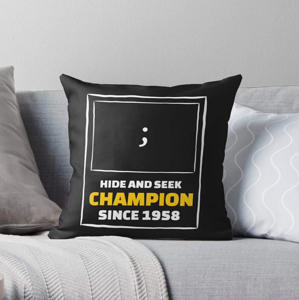 Hide and Seek Champion - Funny Programming Jokes Throw Pillow