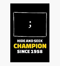 Hide and Seek Champion - Funny Programming Jokes Photographic Print