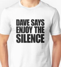 Dave Says Enjoy The Silence T-Shirt