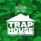 Welcome to the trap house (Green Camo Edition) by Wave Lords United