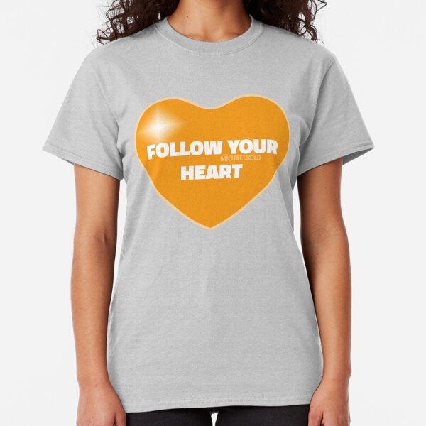 Follow Your Heart (Orange) Classic T-Shirt