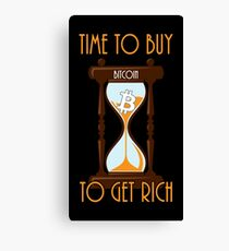 Time To Buy Bitcoin To Get Rich Canvas Print