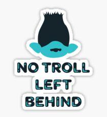 No Troll Left Behind Shirt Sticker