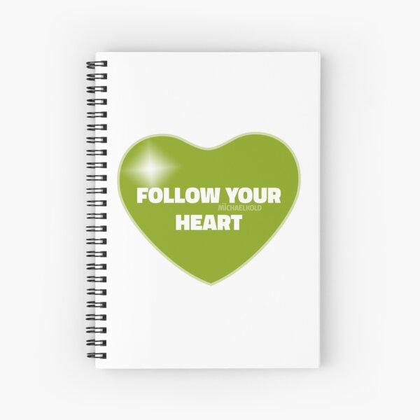 Follow Your Heart (Green) Spiral Notebook