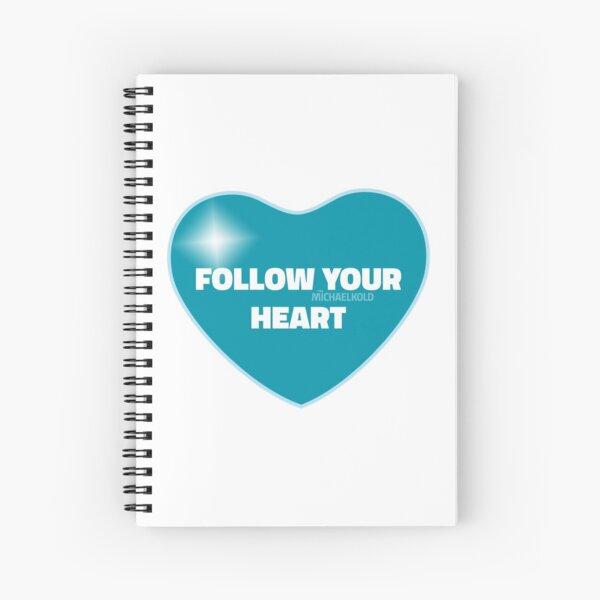 Follow Your Heart (Blue) Spiral Notebook