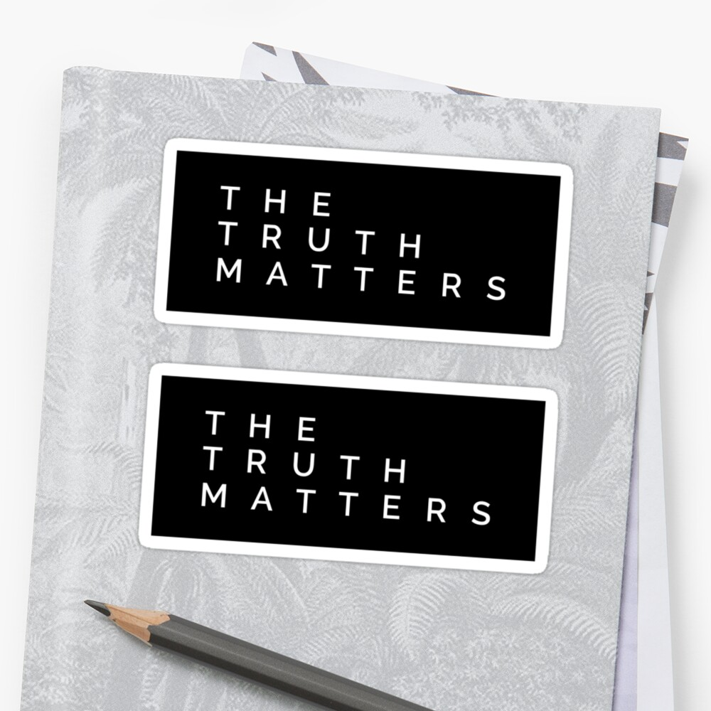 the truth matters by MadEDesigns