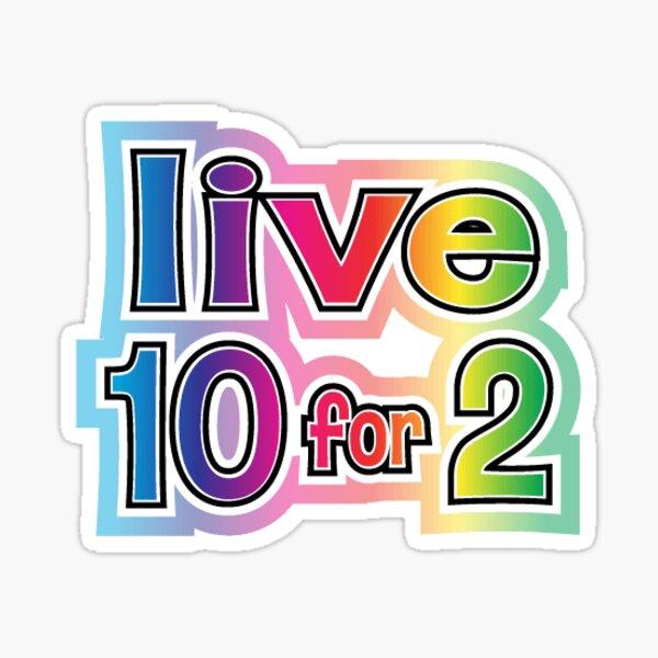 LIVE 10 FOR 2 TYE DYE STICKER/PILLOW Sticker